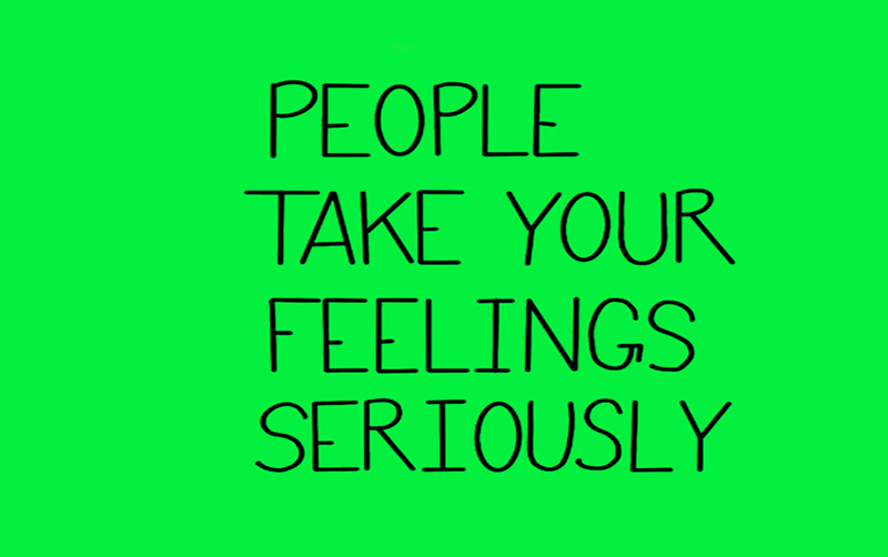 """drawing of the words """"people take your feelings seriously"""""""